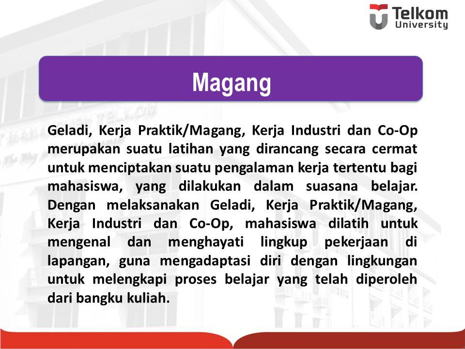 Geladi, Kerja Praktik/Magang, Kerja Industri dan Co-Op ditujukan: a.