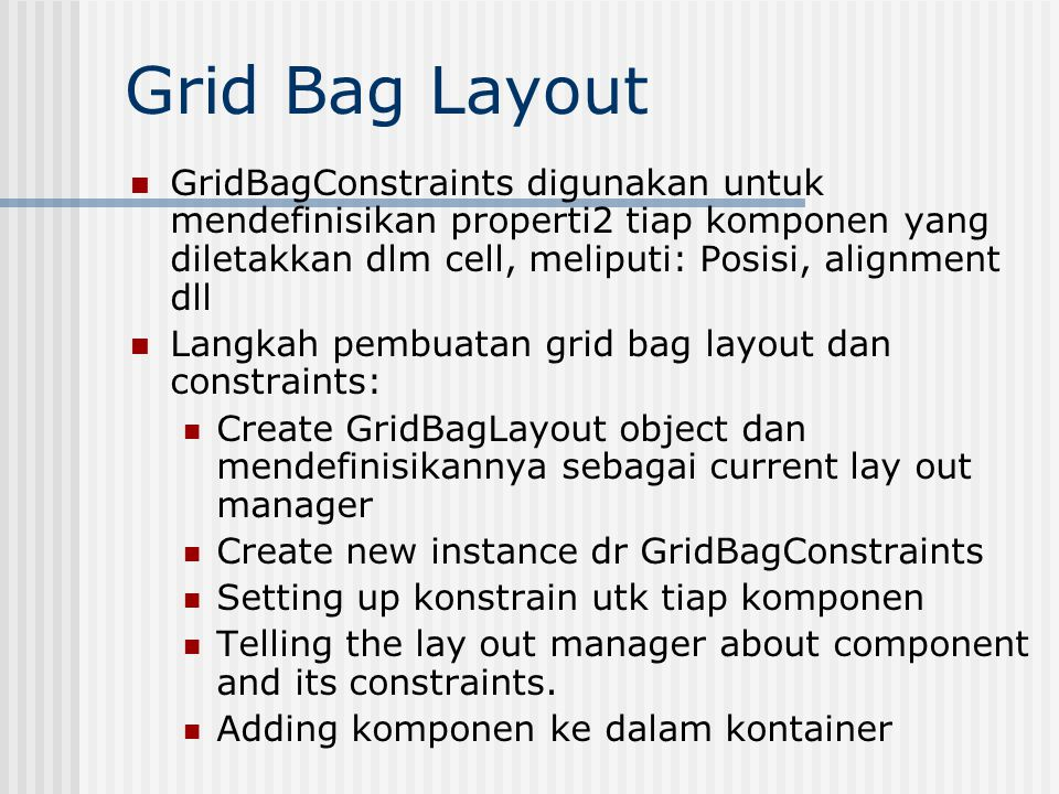 Designing the Grid Akan dibuat aplikasi sbb: