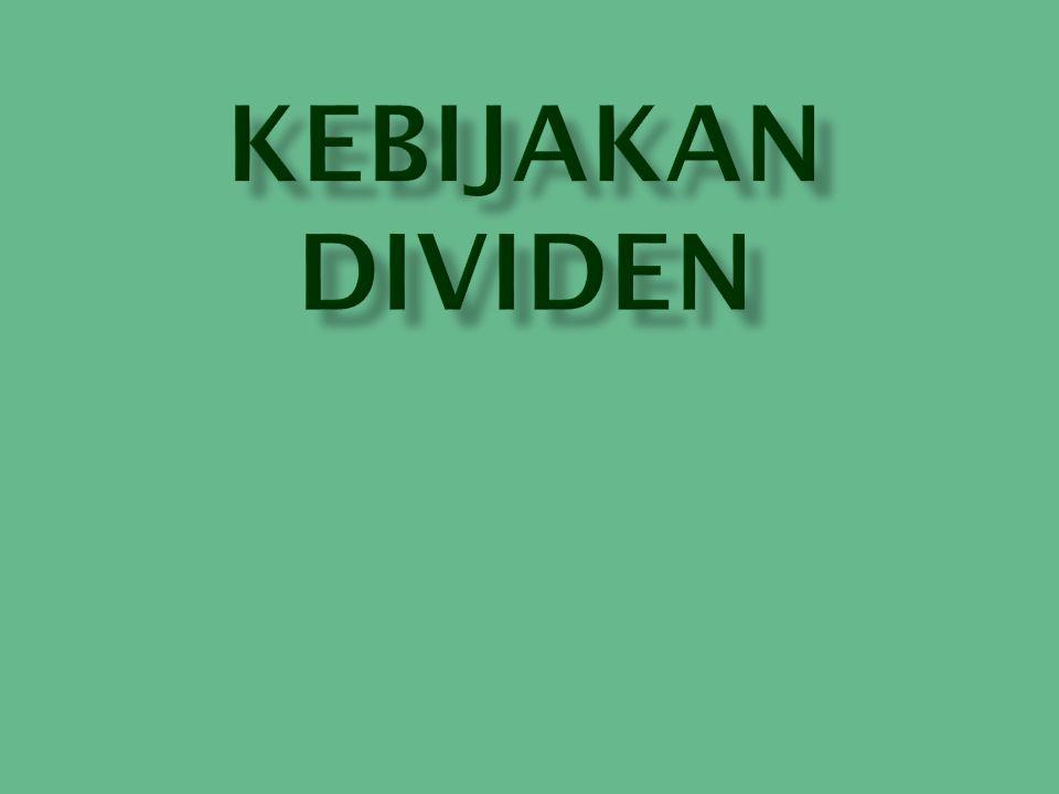 Manajemen mempunyai 2 alternatif perlakuan terhadap penghasilan bersih sesudah pajak ( EAT ) perusahaan yaitu : Dibagi kepada para pemegang saham perusahaan dalam bentuk dividen Diinvestasikan kembali ke dalam perusahaan sebagai laba ditahan ( retained earning ).