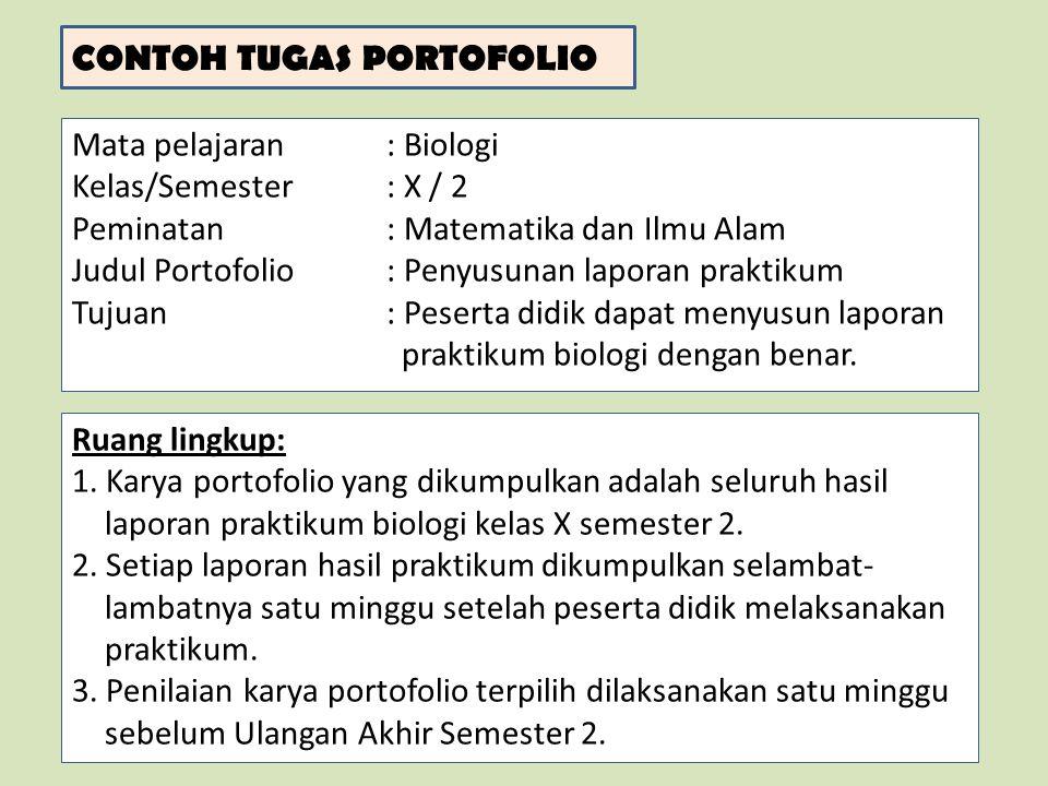 LANJUTAN CONTOH TUGAS PORTOFOLIO Uraian tugas portofolio: 1.Buatlah laporan praktikum Biologi untuk seluruh kegiatan praktikum selama semester 2.