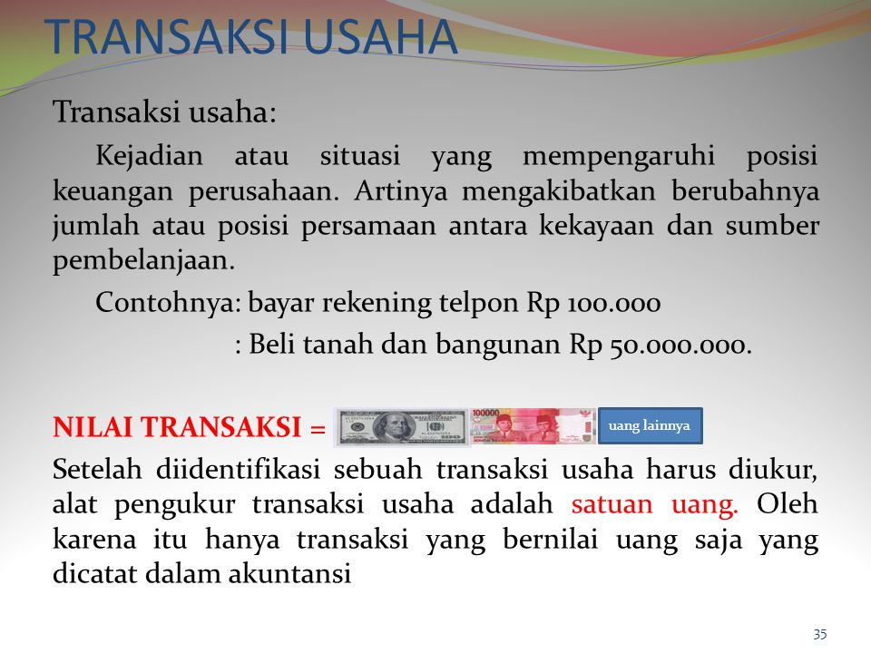 Nilai transaksi.......lanjutan Seandainya perusahaan membeli gedung Rp 25.000.000 harga yang disepakati dan terjadi 25.000.000.
