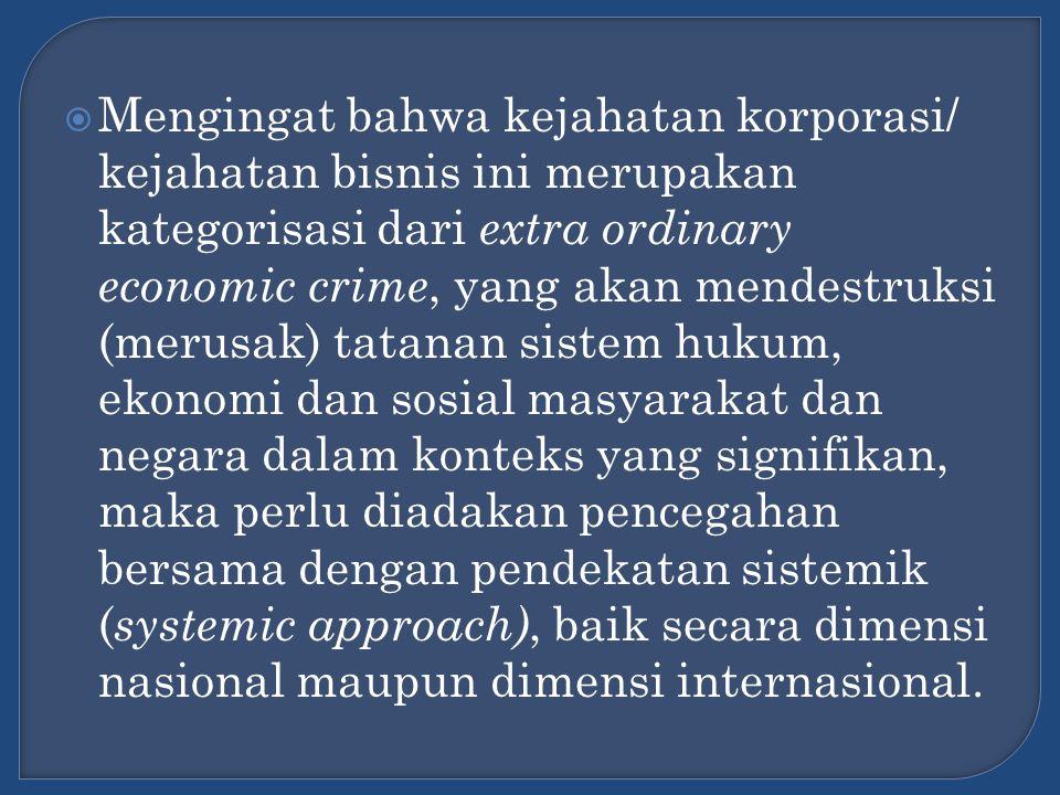  Sistem dari criminal justice system, sangat dituntut kesadaran Penyidik white collar crime untuk berpedoman pada empat prinsip:  penuntutan terbuka,  etis,  jangan mau menang sendiri, dan harus