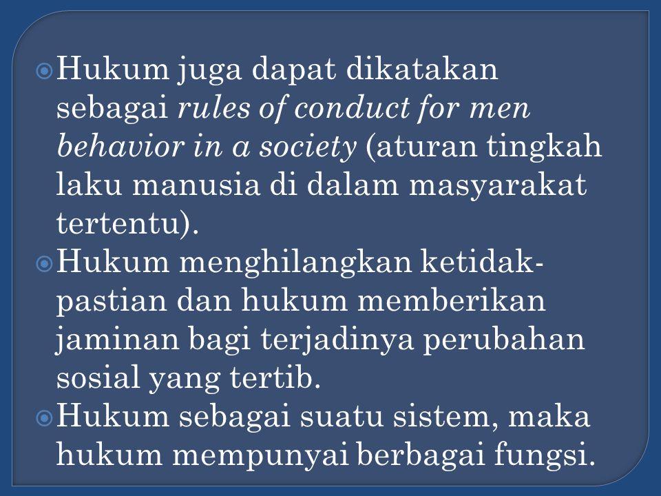  Hukum berfungsi sebagai kontrol sosial (hukum memuat norma-norma yang mengontrol perilaku individu dalam berhadapan dengan kepentingan2 individu  Hukum berfungsi sebagai sarana penyelesaian konflik ( dispute settlement )  Hukum berfungsi memperbarui masyarakat.