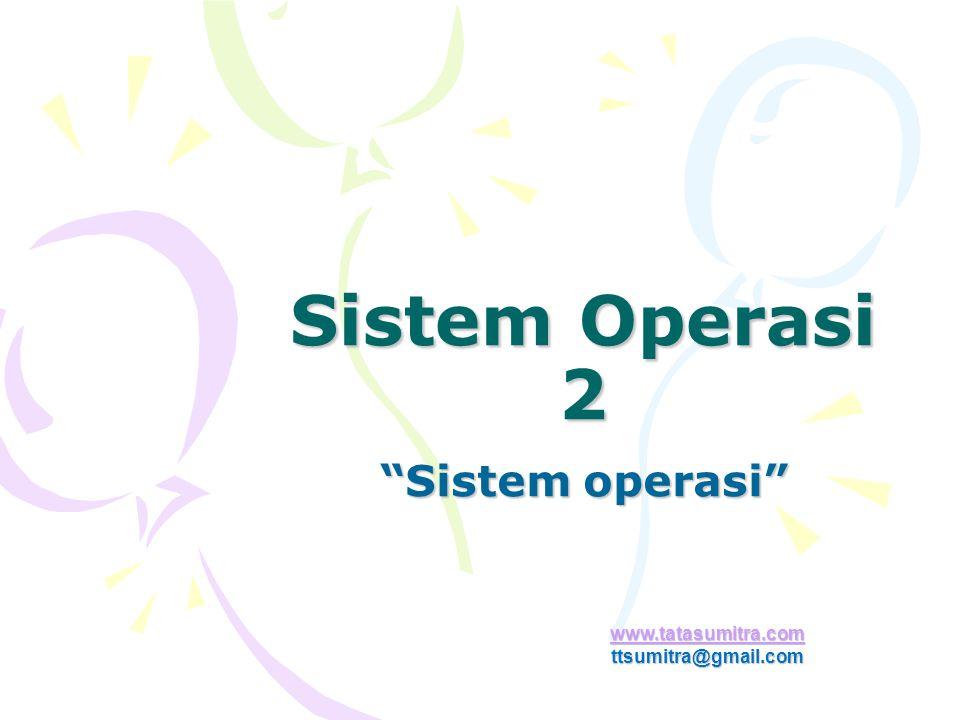 Definisi SO Dari sudut pandang user –Sistem Operasi sebagai alat untuk mempermudah penggunaan Komputer –Sistem Operasi sebagai alat untuk memaksimalkan penggunaan sumber daya komputer (dalam lingkungan multi-user) Dari sudut pandang sistem –Sistem Operasi sebagai alat yang menempatkan sumber daya secara efisien (Resource Allocator) –Sistem Operasi sebagai alat yang mangatur eksekusi aplikasi dan operasi dari alat I/O (Control Program) –Sistem Operasi sebagai sebuah program yang selalu berjalan setiap saat pada komputer (Kernel)