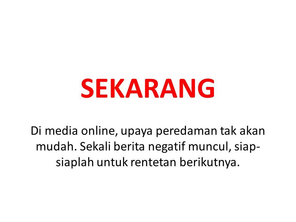 SEKARANG media online biasanya dilengkapi dengan fasilitas komentar terhadap berita.