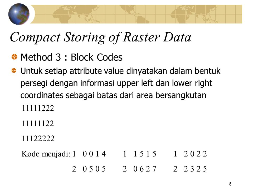 9 Method 4 : Quadtree Structure Compact Storing of Raster Data