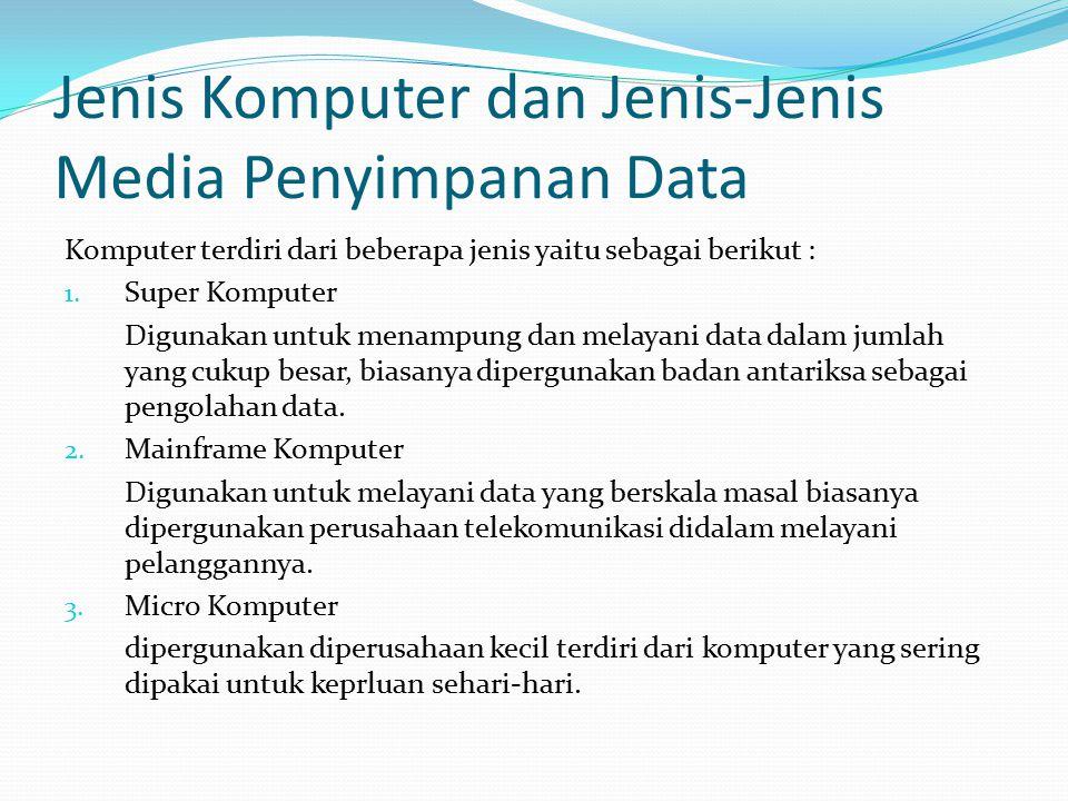 Media Penyimpanan data terdiri dari : 1.