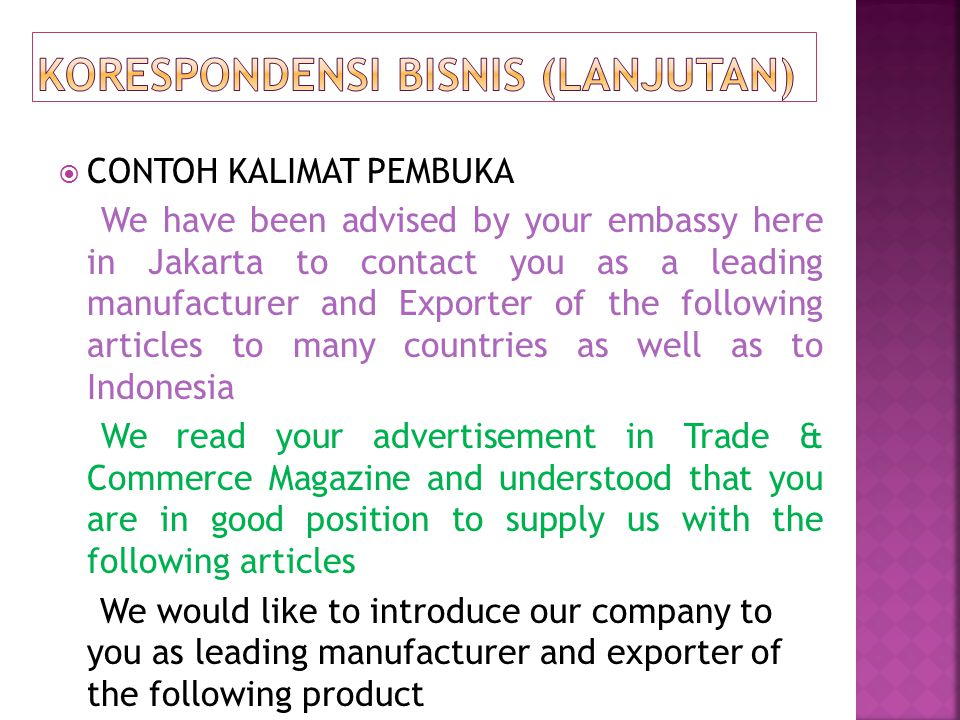  CONTOH KALIMAT PENUTUP We look forward to hearing from you soon and hope to establish a mutual profitable business relationship with your company Yours very truly