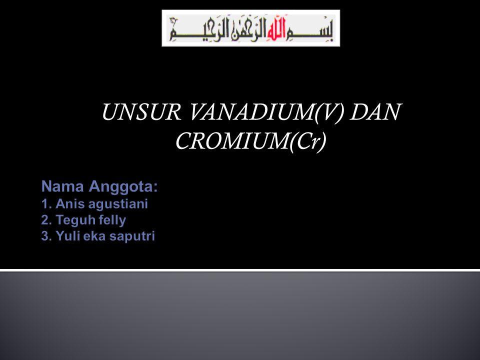UNSUR VANADIUM(V) DAN CROMIUM(Cr)