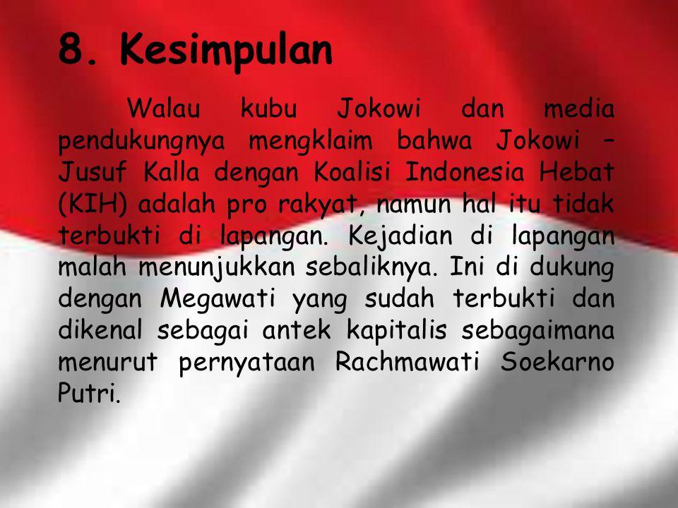 Sementara, Jusuf Kalla pun pernah 'mendeklarasikan' dirinya sebagai pro Amerika.