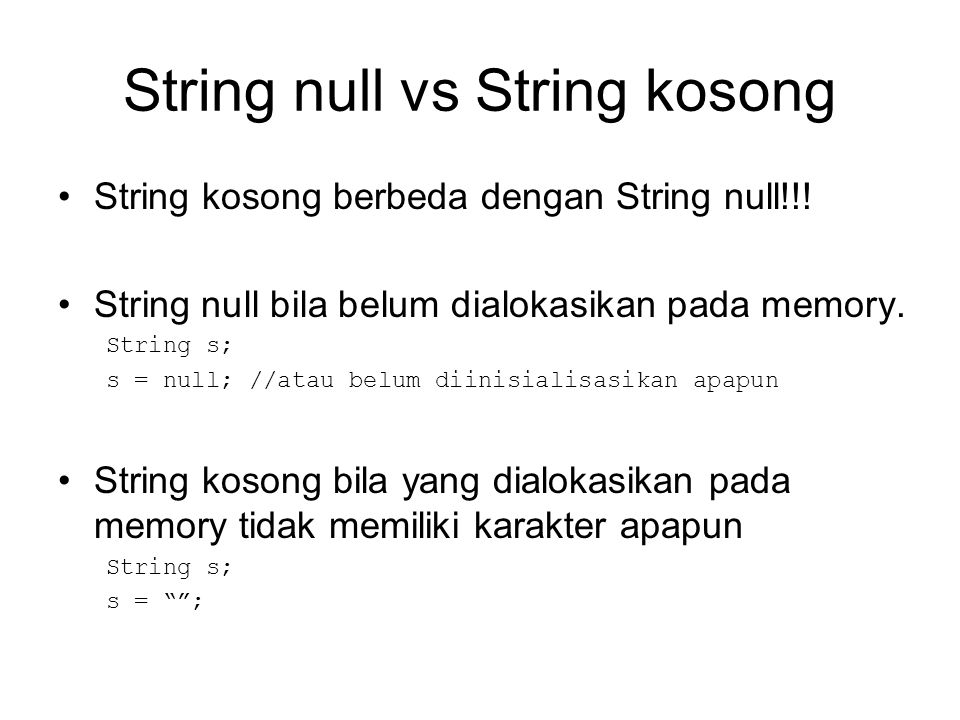Membandingkan dua untai string Tidak dapat dilakukan dengan operator == s1 = satu ; s2 = dua ; If (s1==s2) //Tidak dapat dengan cara ini!!.