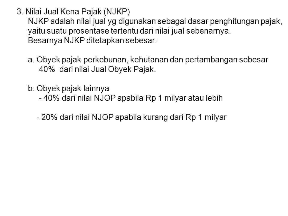 4.Nilai Jual Obyek Pajak Tidak Kena Pajak (NJOPTKP) a.