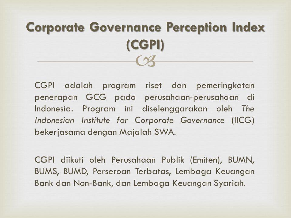  CGPI dirancang untuk memicu perusahaan dalam meningkatkan kualitas penerapan konsep CG melalui perbaikan yang berkesinambungan dengan melaksanakan evaluasi dan melakukan studi banding.
