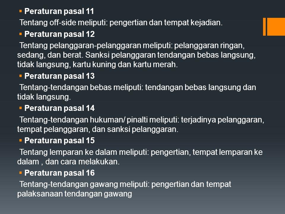  Peraturan pasal 17 Tentang tendangan sudut meliputi: pengertian dan tempat tendangan sudut.