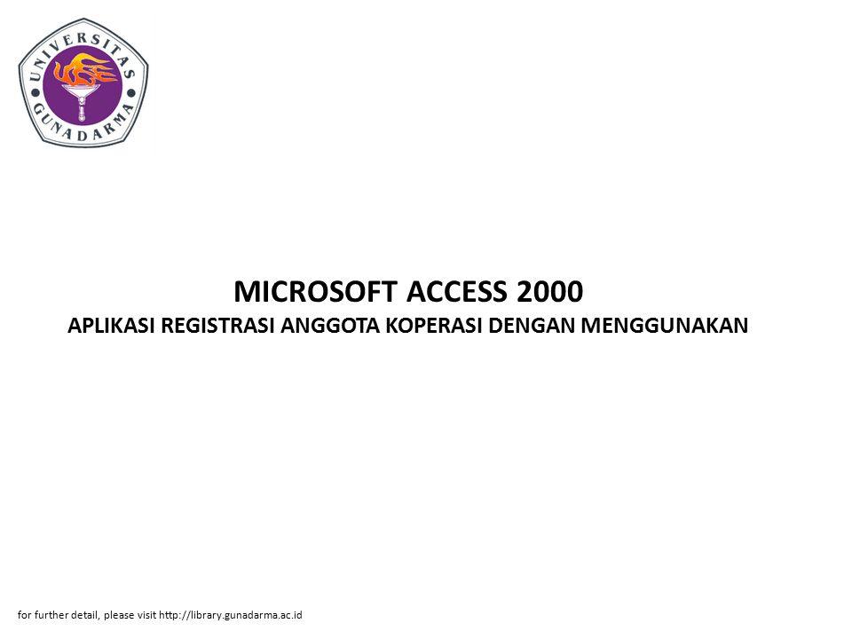 Abstrak ABSTRAKSI Ria Angga Kuswara.10102055 APLIKASI REGISTRASI ANGGOTA KOPERASI DENGAN MENGGUNAKAN MICROSOFT ACCESS 2000 PI.