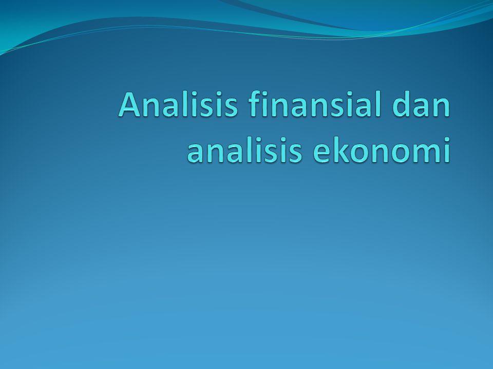 ANALISIS FINANSIAL & EKONOMI Dalam ilmu evaluasi proyek, biasanya ditekankan hanya 2 macam analisa : 1.