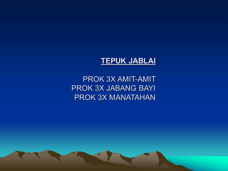 TEPUK JABLAI PROK 3X AMIT-AMIT PROK 3X JABANG BAYI PROK 3X MANATAHAN