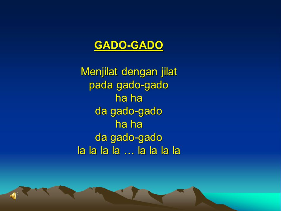 GADO-GADO Menjilat dengan jilat pada gado-gado ha ha da gado-gado ha ha da gado-gado la la la la … la la la la