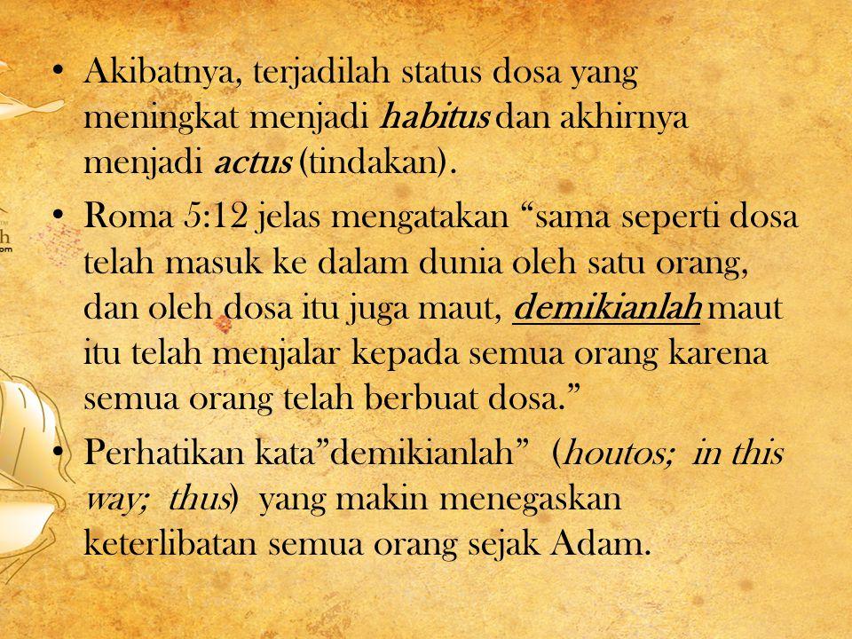 Dasar Argumentasi Didalam Alkitab Adam selalu tampil (dicatat/diceritakan) sebagai kepala mewakili seluruh umat manusia (federal headship).