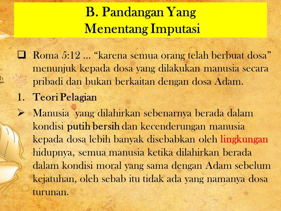  Dosa yang dilakukan Adam pada kejatuhannya tidak mempunyai efek apa-apa terhadap manusia, tetapi hanya pada Adam sendiri, karena Adam diciptakan dalam keadaan mortal.