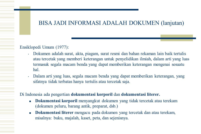 BISA JADI INFORMASI BERUPA ARSIP --------------- Kamus Besar bahasa Indonesia (1989).