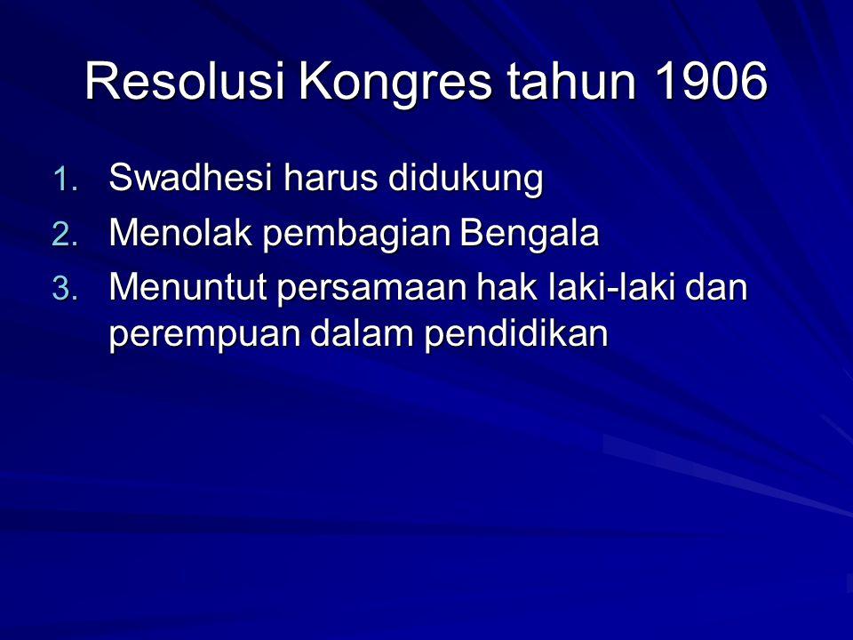 Tahun 1906 Kongres mengeluarkan tuntutan Swaraj atas usulan Dedabhai Naoridji