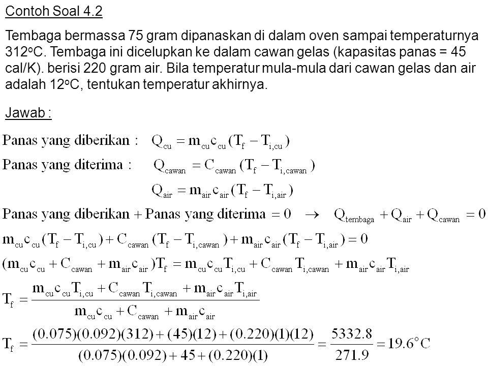 Contoh Soal 4.2 Tembaga bermassa 75 gram dipanaskan di dalam oven sampai temperaturnya 312 o C.
