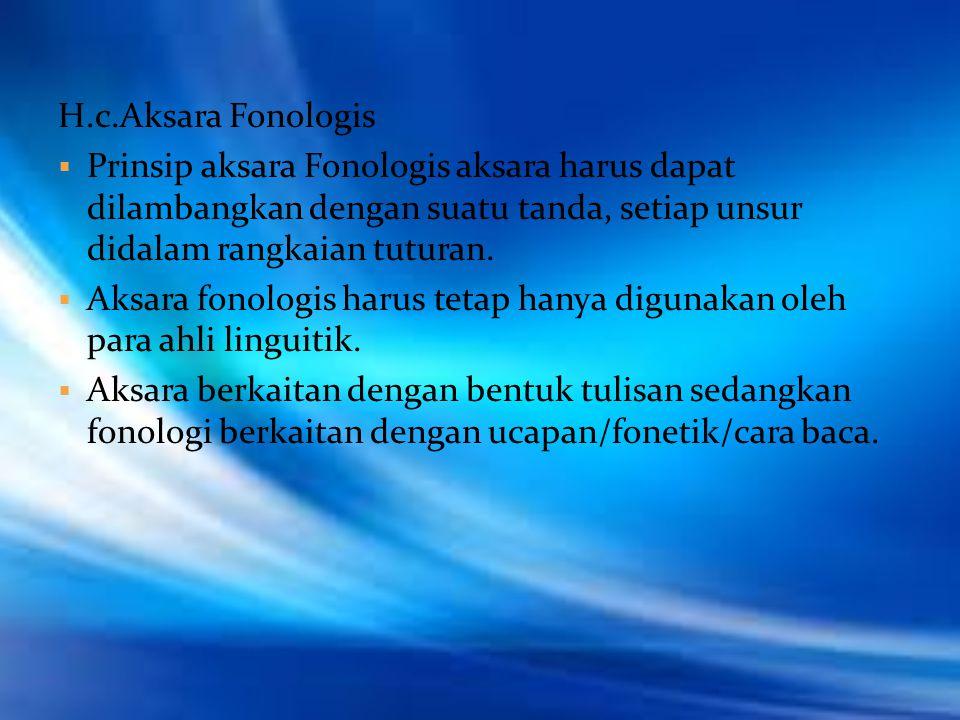 G.d.Fonem  Fonem adalah bunyi bahasa yang berbeda atau mirip kedengarannya.