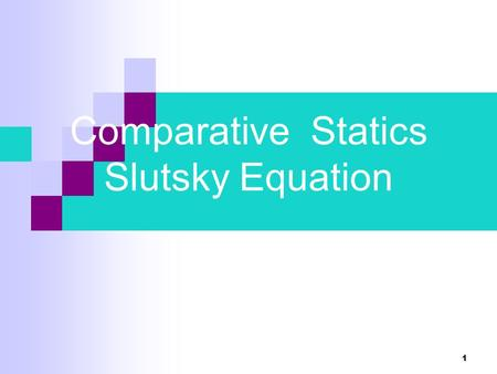 Comparative Statics Slutsky Equation