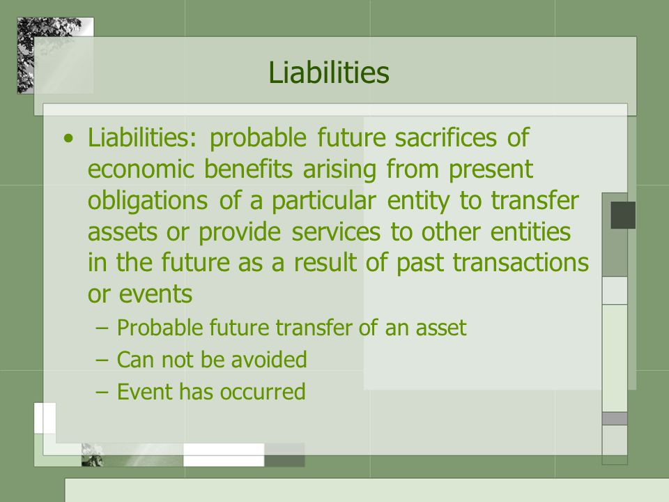 Equity Equity: the residual interest in the assets that remains after deducting its liabilities