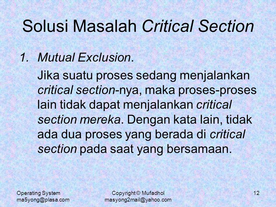 Operating System ma5yong@plasa.com Copyright © Mufadhol masyong2mail@yahoo.com 13 Solusi Masalah Critical Section 2.Terjadi kemajuan (progress).