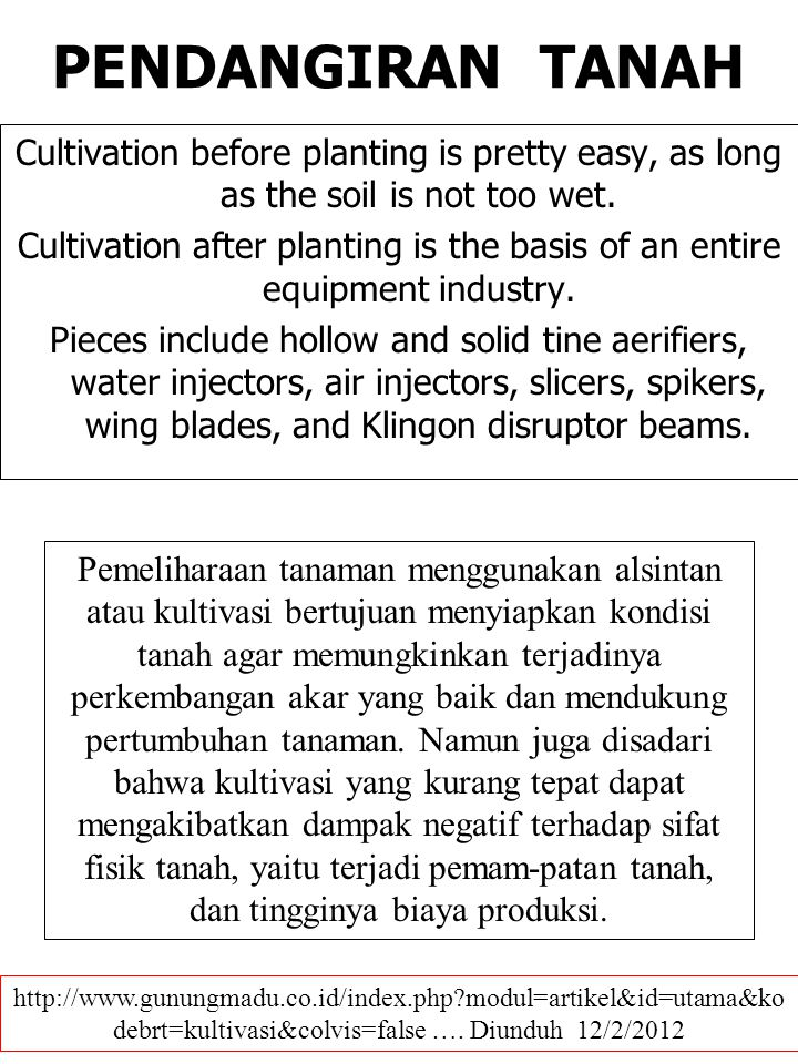 PENDANGIRAN TANAH Cultivation before planting is pretty easy, as long as the soil is not too wet.