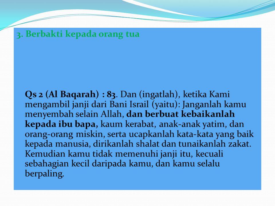 4.Memberi nafkah kepada orang tua Qs 2 (Al Baqarah) :215.