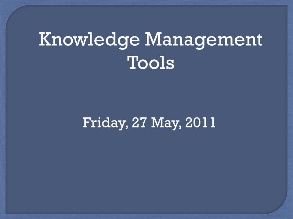 Tujuan Mahasiswa dapat menggunakan dan mengimplementasikan perangkat manajemen pengetahuan(teknologi) untuk memfasilitasi komunikasi, kolaborasi dan manajemen konten untuk penangkapan, berbagi, penyebaran aplikasi pengetahuan yang lebih baik