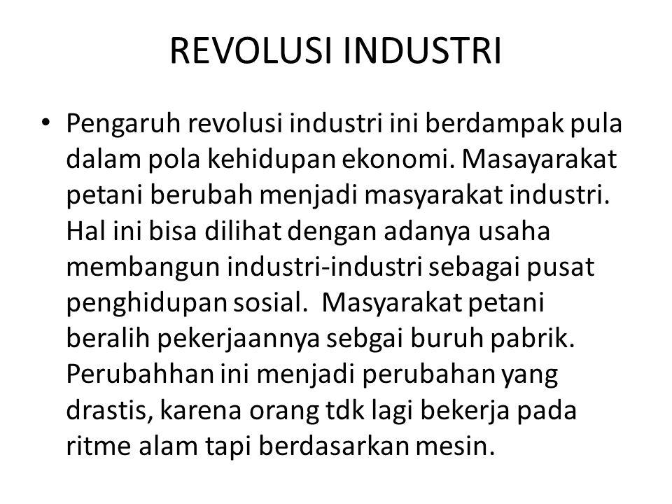 Dinamika perekonomian yg aktif ini melahirkan kelompok-kelompok kapitalisme industri.