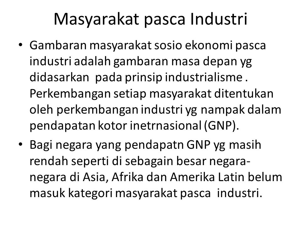Negara-negara yg masih rendah GNP ini masih tergolong pada tingkat masyarakat pra industri.
