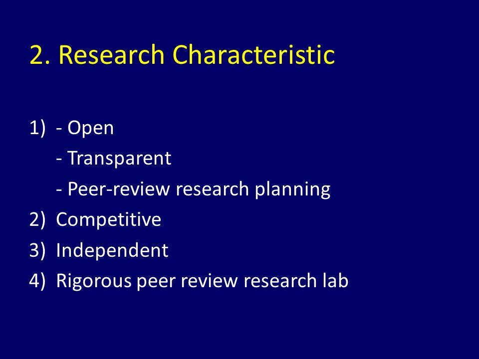 Riset yang berkualitas Penyusunan strategi riset dan rencana mengenai masalah yang menyebabkan resiko tinggi untuk kesehatan dan lingkungan Evaluasi rencana dan strategi secara periodik dan menyesuaikannya dengan hasil riset yang diperoleh dengan mengubah prioritas atau adanya masalah baru Adanya aktivitas peer review untuk rencana dan strategi Bekerjasama dengan Badan lain