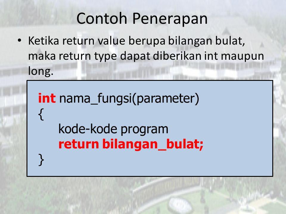 Contoh Penerapan Ketika return value berupa bilangan pecahan, maka return type dapat diberikan float maupun double.