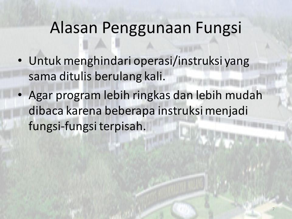 Struktur Fungsi Deklarasi fungsi { Tubuh fungsi }