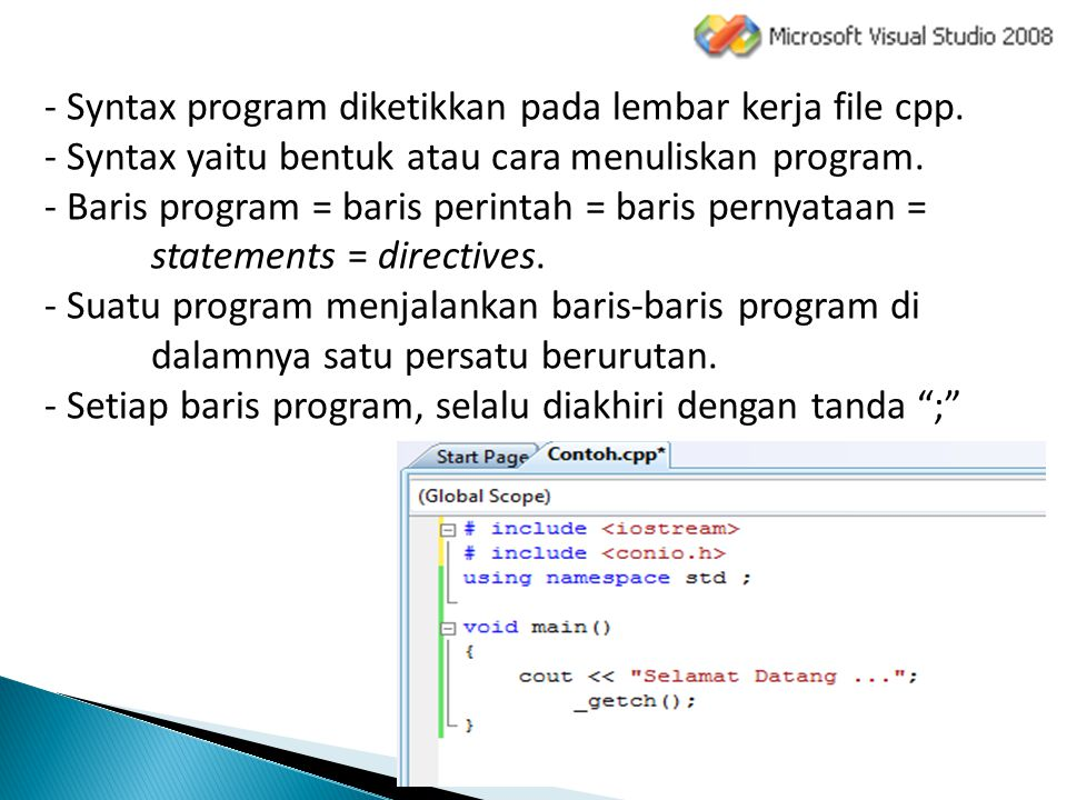 Baris komentar merupakan baris yang tidak dieksekusi oleh program, digunakan untuk memberikan catatan / penjelasan pada program yang ditulis.