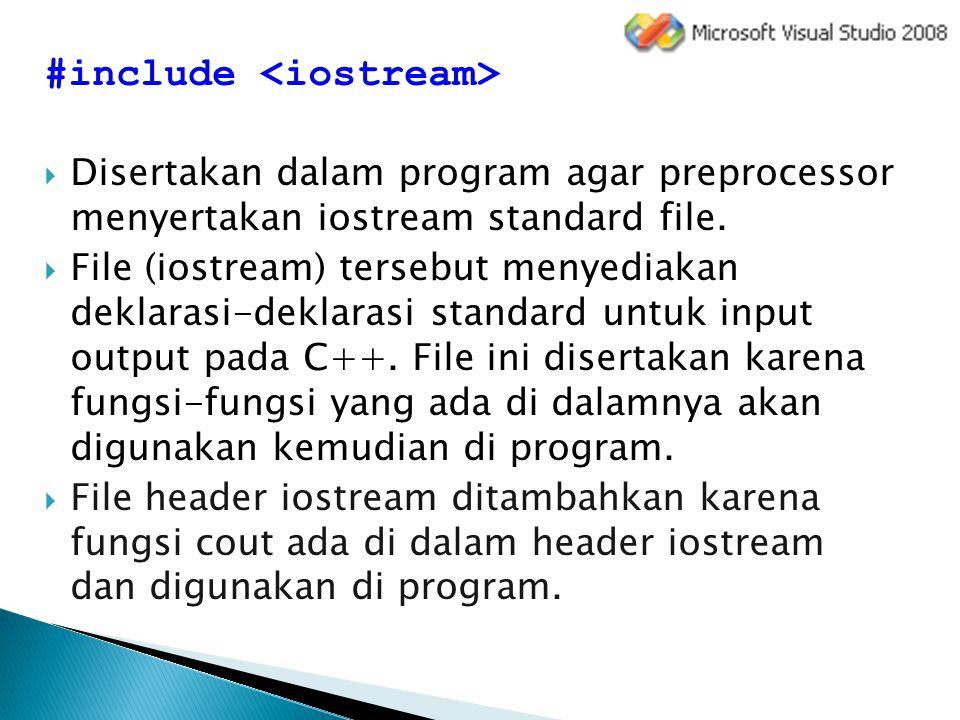 #include  Disertakan dalam program agar preprocessor menyertakan conio standard file.