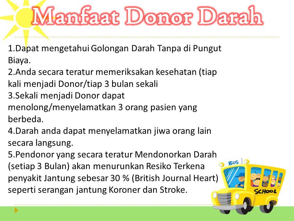 Memelihara dan mempertahankan kesehatan donor.