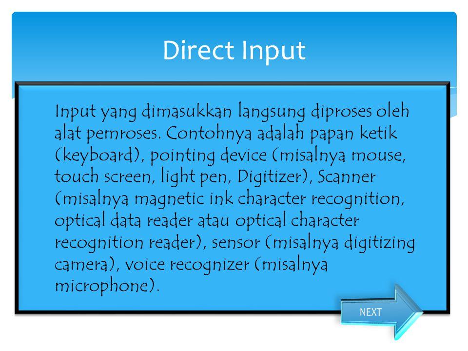Input yang dimasukkan melalui media tertentu sebelum suatu input diproses oleh alat pemroses.
