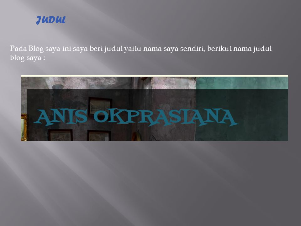 PROFIL Pada blog saya ini saya cantumkan profil saya sebagai pemilik blog yang sya letakkan pada bagian kiri.