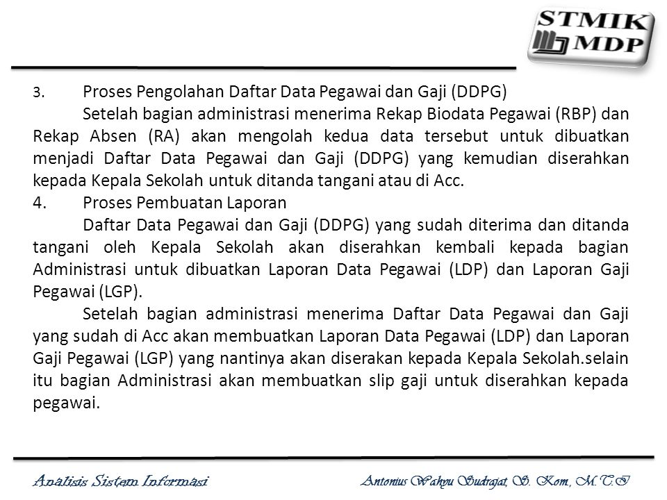 Analisis Sistem Informasi Antonius Wahyu Sudrajat, S. Kom., M.T.I Proses Absensi