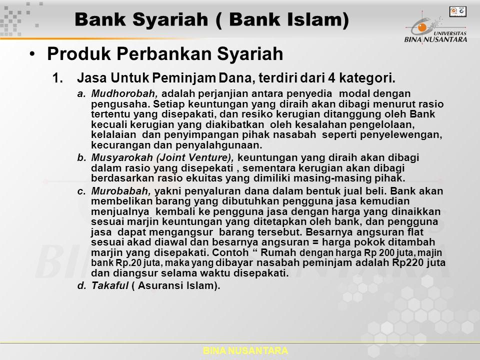 BINA NUSANTARA Bank Syariah ( Bank Islam) 2.Jasa Untuk Penyimpanan Dana.