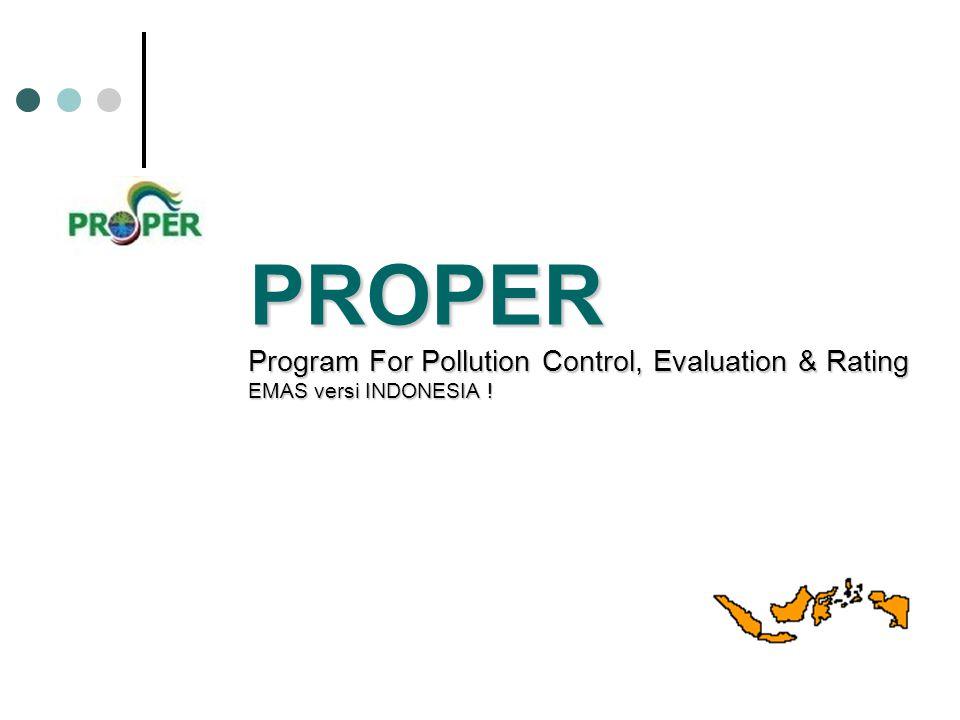 PROPER Program For Pollution Control, Evaluation & Rating EMAS versi INDONESIA !