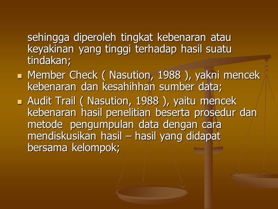 Expert opinion ( Naution, 1988 ), yaitu pengecekan terhadap yang didapatkan penelitian kepada pakar yang profesional di bidang ini.