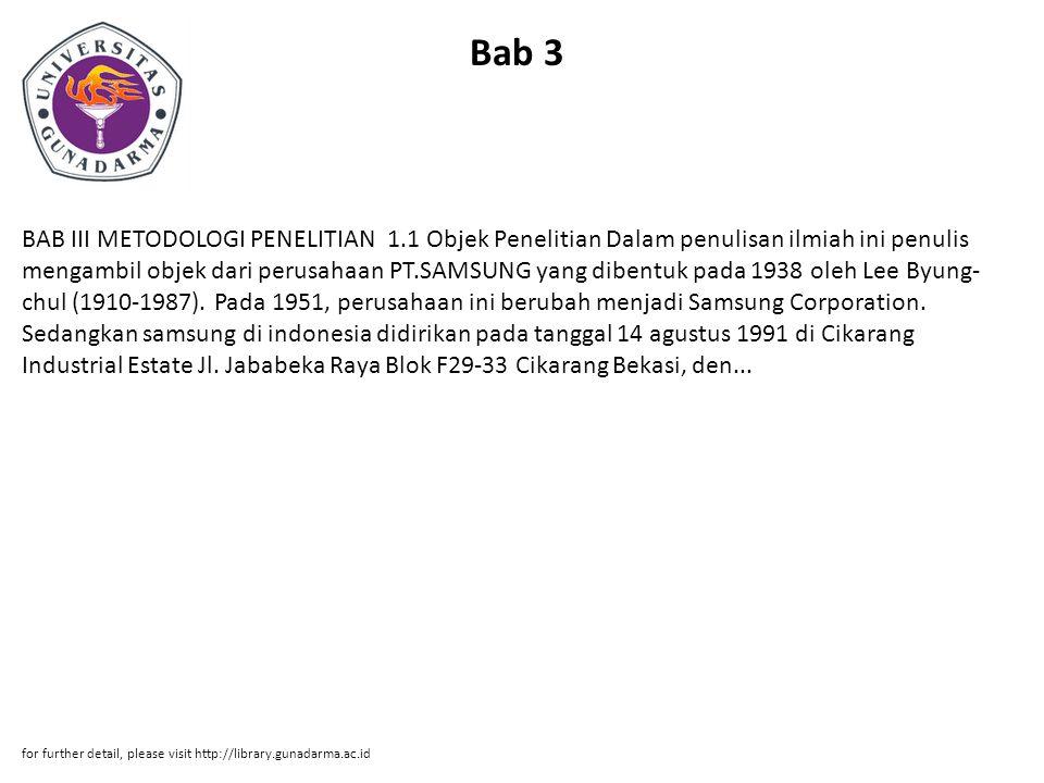 Bab 4 BAB IV PEMBAHASAN 4.1 Profil Perusahaan Dalam penulisan ini penulis mengambil objek dari Samsung dibentuk pada 1938 oleh Lee Byung-chul (1910-1987).