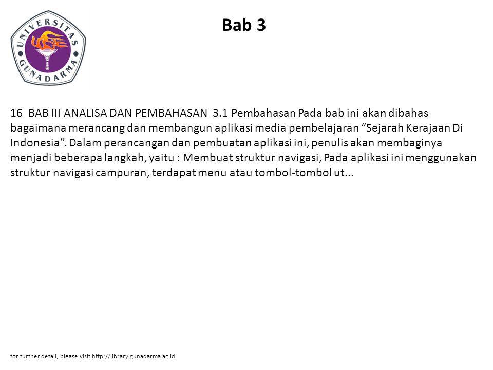 Bab 4 42 BAB 4 PENUTUP 4.1 Kesimpulan Kesimpulan dari penulisan ini yaitu memberikan fasilitas cara belajar yang baru dan pengetahuan tentang Sejarah Kerajaan di Indonesia, yang nantinya akan berbentuk CD interaktif.